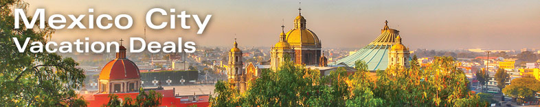 Mexico City Vacation Deals