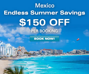 Mexico Summer Sale - $100 OFF per booking