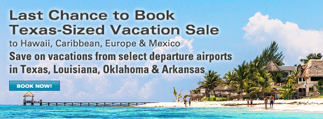 Texas-Sized Vacation Sale to Hawaii, Caribbean, Mexico, Europe + NCL Cruises